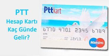ptt hesap kartı kaç günde gelir