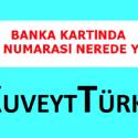 Kuveyt Türk hesap numarası kartın neresinde