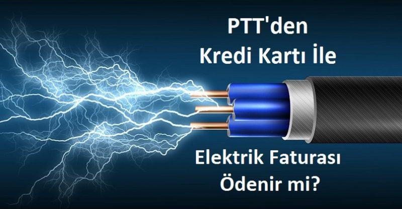 PTT'den kredi kartı ile elektrik faturası ödeme
