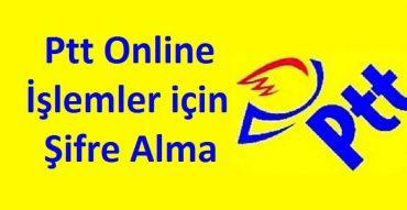 PTT Online işlemler için şifre Alma