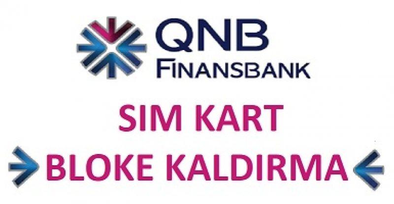 qnb finansbank sim kart bloke kaldırma